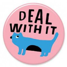 Button - 'Deal With It'