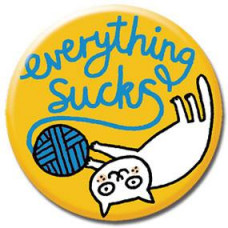 Button - 'Everything Sucks'