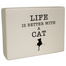 Ceramic Sign - Life is Better With A Cat