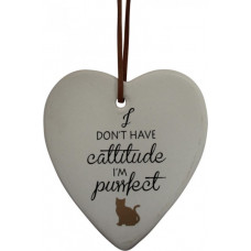 I Don't Have Cattitude, I'm Purrfect Ceramic Hanging Heart