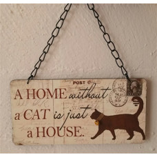 """A Home Without a Cat is Just a House"" Hanging Wall Plaque"