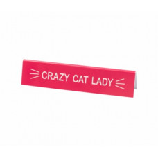Desk Sign - Crazy Cat Lady